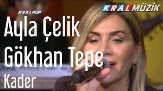 Ayla Çelik & Gökhan Tepe - Kader (Kral Pop Akustik)