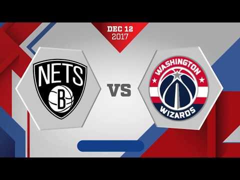 Washington Wizards vs. Brooklyn Nets - December 12, 2017