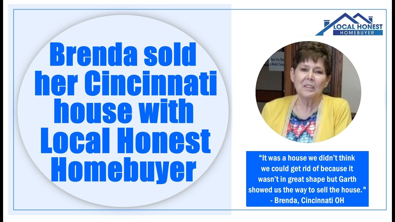 Brenda sold her Cincinnati house to Local Honest Homebuyer fast for cash