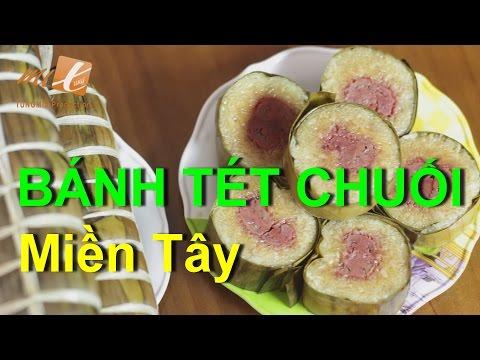 Hướng dẫn làm BÁNH TÉT CHUỐI miền Tây (Sticky Rice Cake with Bananas)