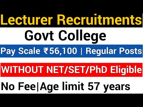Lecturer Recruitment Govt College I Without NET, SET, PhD ELIGIBLE I NO FEE I PAY SCALE Rs 56100 I