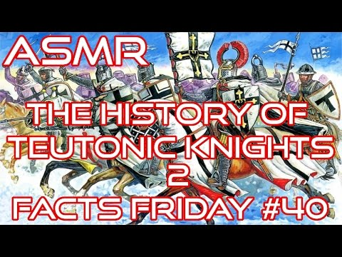 ASMR   The History Of Teutonic Knights   Part 2   Whispered   Facts Friday #40