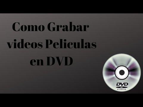 Como Grabar Videos  Peliculas En DVD