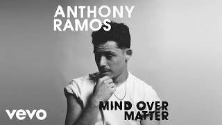 Anthony Ramos - Mind Over Matter (Audio)