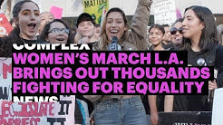 Women's March Los Angeles  Brings Out Thousands Fighting for Equality