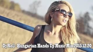 Dj Roll - Hungarian Hands Up Music Mix 2015.12.20