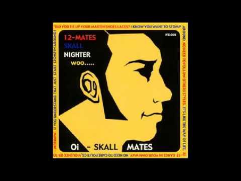 Oi Skall Mates-12-Mates Skall Nighter Woo...(Full Album)