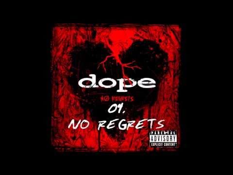 Dope - No Regrets   ( No Regrets ) + Lyrics