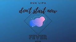 Dua Lipa - Don't Start Now (Fever Bootleg)