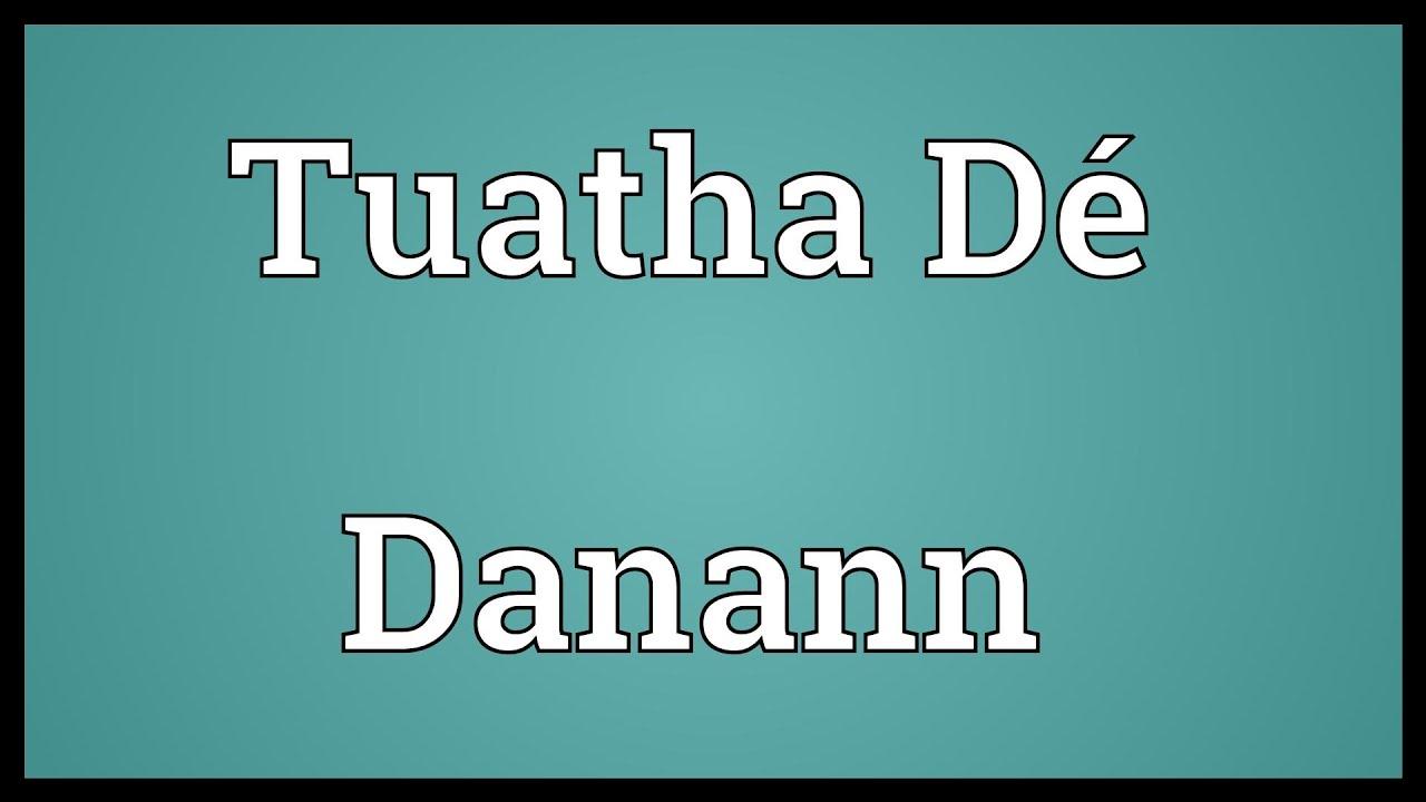 Tuatha Dé Danann Meaning