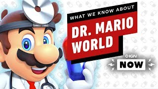 What We Know About Dr. Mario World - IGN NOW