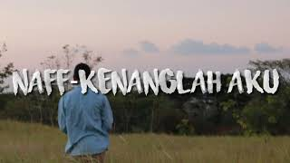 Single Terbaru -  Naff Kenanglah Aku Video Lyric