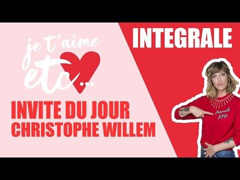 Christophe Willem parle d'amour ! - Je t'aime etc