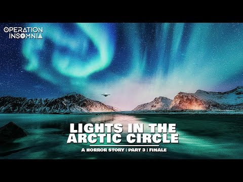 Lights In The Arctic Circle (Part 3   Finale)   A Horror Story   Scary Stories Mp3