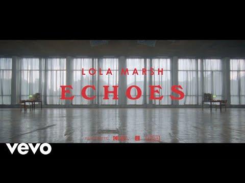 Lola Marsh - Echoes