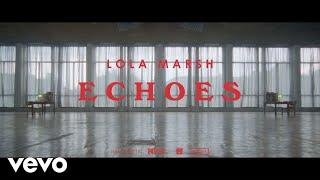 Смотреть клип Lola Marsh - Echoes