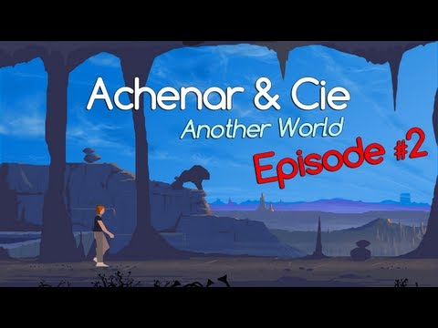 Another World - Episode #2 : Ma patience a des limites !!