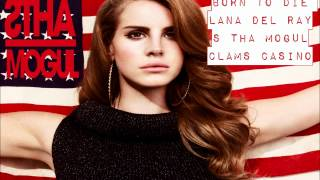 Lana Del Rey - Born To Die (Clams Casino Remix) feat. S Tha Mogul