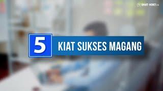 5 Kiat Sukses Magang