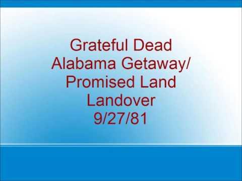Grateful Dead - Alabama Getaway/Promised Land - Landover - 9/27/81