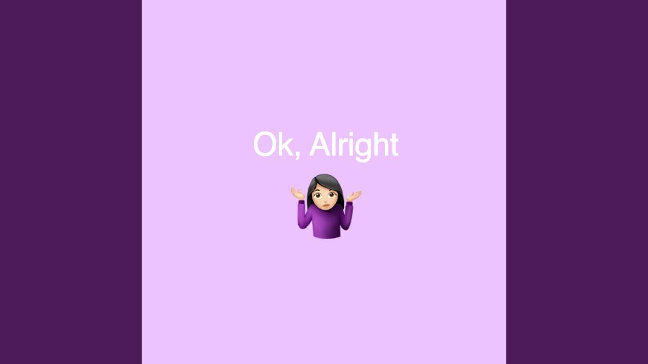Download Ok, Alright