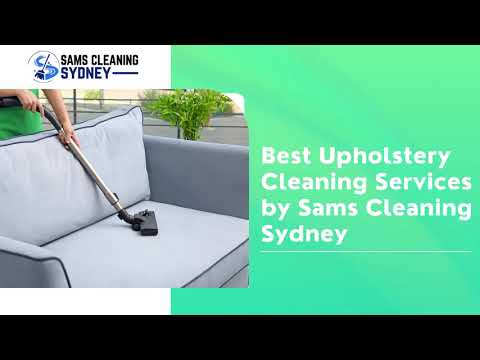 Best Upholstery Cleaning Services by Sams Cleaning Sydney   Professional Upholstery Cleaners