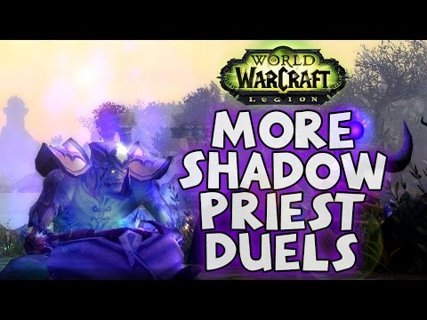 110 Legion Shadow Priest - DUELS with Commentary