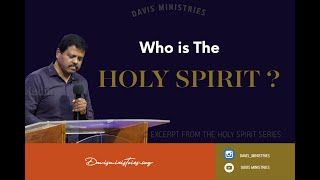 Holy Spirit Series Part 1 'Who is THE HOLY SPIRIT' (Tamil) Pr.Davis