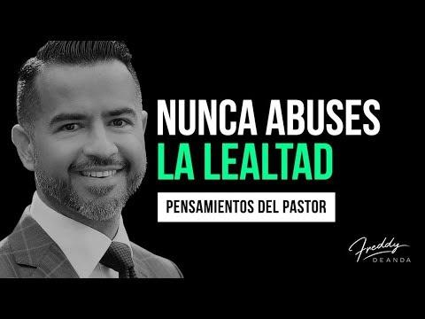 Nunca abuses la lealtad - Freddy DeAnda