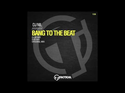 DJ NIL - Bang to the beat (Original Mix) TR136