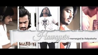Hawayein (Re-created) || Kabyakatha Cover || Lockdown Session