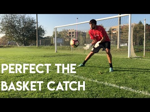 GOALKEEPER CATCHING - HOW TO DO THE BASKET CATCH IN SOCCER -  GK TRAINING
