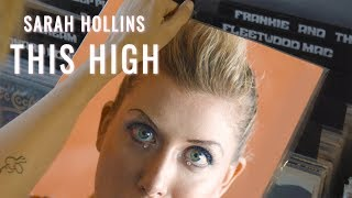 Sarah Hollins - This High (Official Music Video)