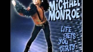 Michael Monroe - Life Gets You Dirty
