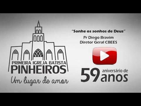Mensagem: Sonhe os sonhos de Deus - Pr Diego Bravim PIB Pinheiros ES 18-12-