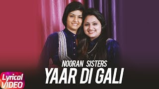Yaar Di Gali (Lyrical Video) | Nooran Sisters | Channo Kamli Yaar Di | Full Lyrical Song2018