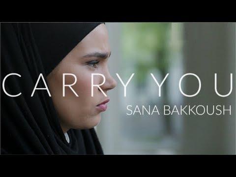 sana bakkoush || carry you