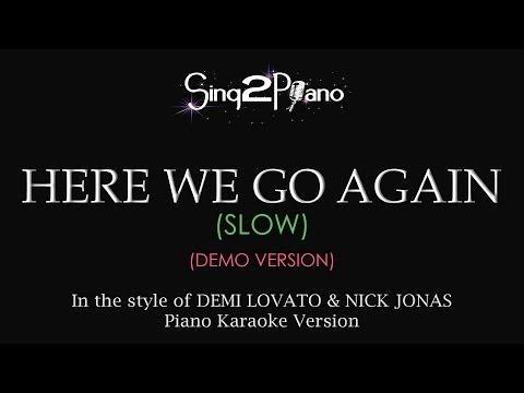 Here We Go Again (Slow - Piano Karaoke Demo) Demi Lovato & Nick Jonas