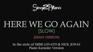 Here We Go Again (Slow - Piano Karaoke Demo) Demi Lovato & Nick Jonas