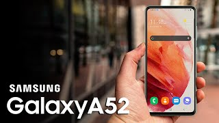 SAMSUNG GALAXY A52 - This Is It!