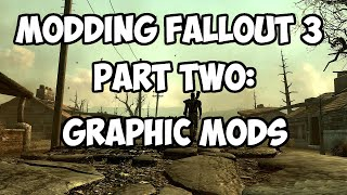 How to Mod Fallout 3: Part 2 - Graphic Mods - NMC Textures, Fellout, Flora Overhaul, Lighting Mod