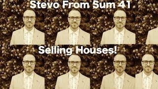 Sum 41   Steve Jocz (Stevo 32) Selling Houses!