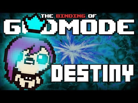 GODMODE - The Binding of Isaac Afterbirth Mod [Destiny]