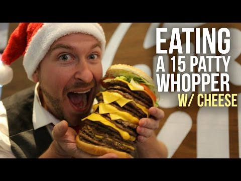 EATING a 15 PATTY WHOPPER with CHEESE!