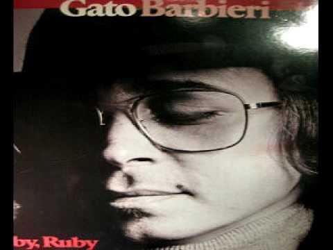 GATO BARBIERI  ( ADIOS ) Rest in Heaven