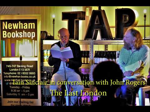 Iain Sinclair The Last London interview by John Rogers