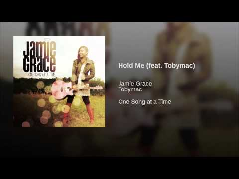 Hold Me (feat. Tobymac)