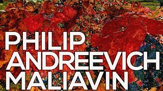 Philip Andreevich Maliavin: A collection of 97 works (HD)