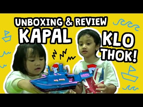 Unboxing & Review Mainan Kapal Klothok / Tok-Tok