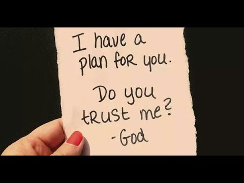 I have a plan for you do you trust me god short for Plan me